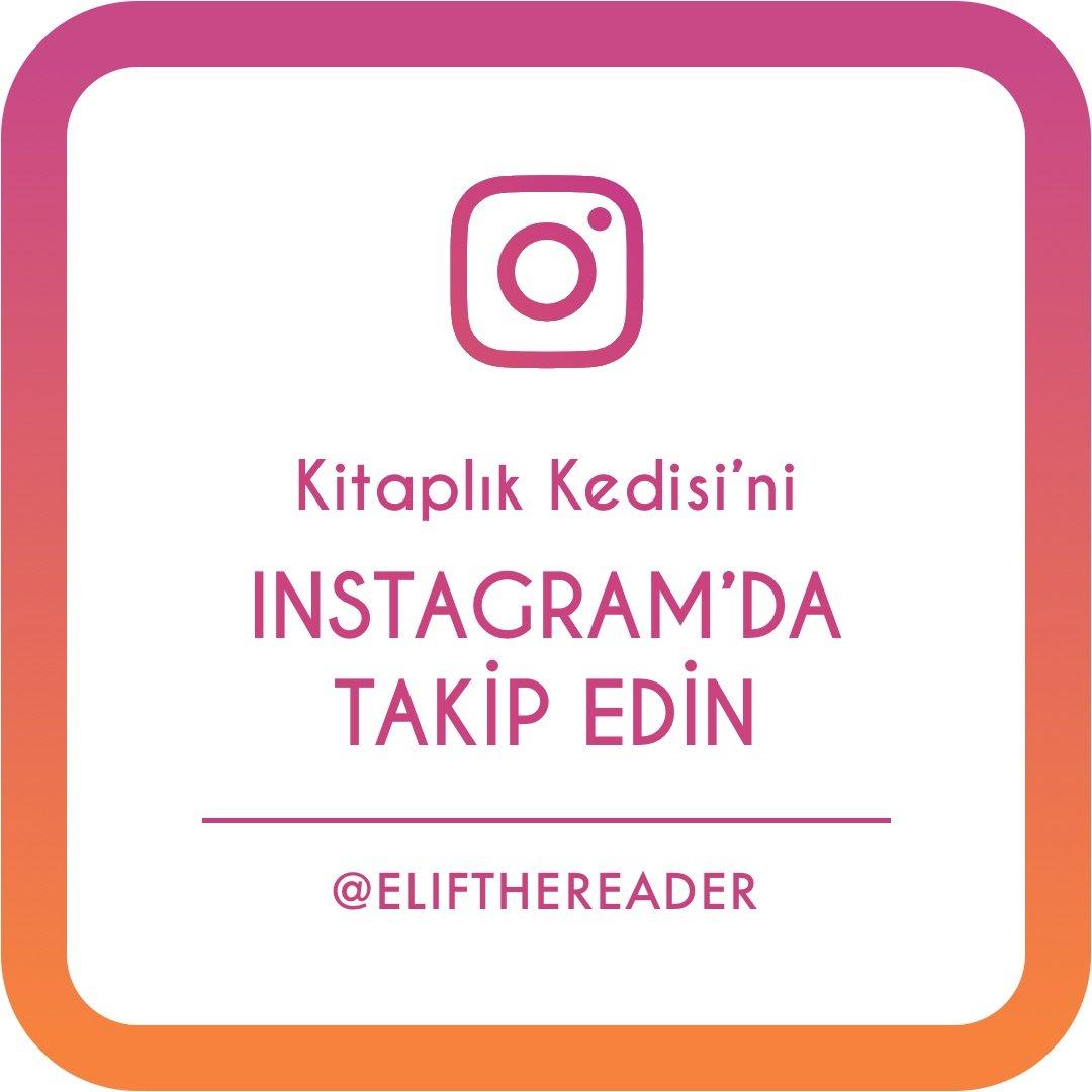 Instagram'da Takip Edin @elifthereader