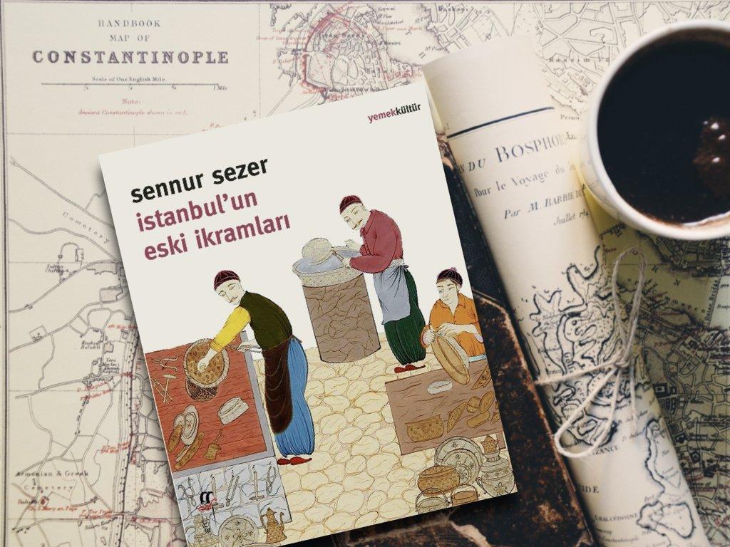 İstanbul'un Eski İkramları - Sennur Sezer