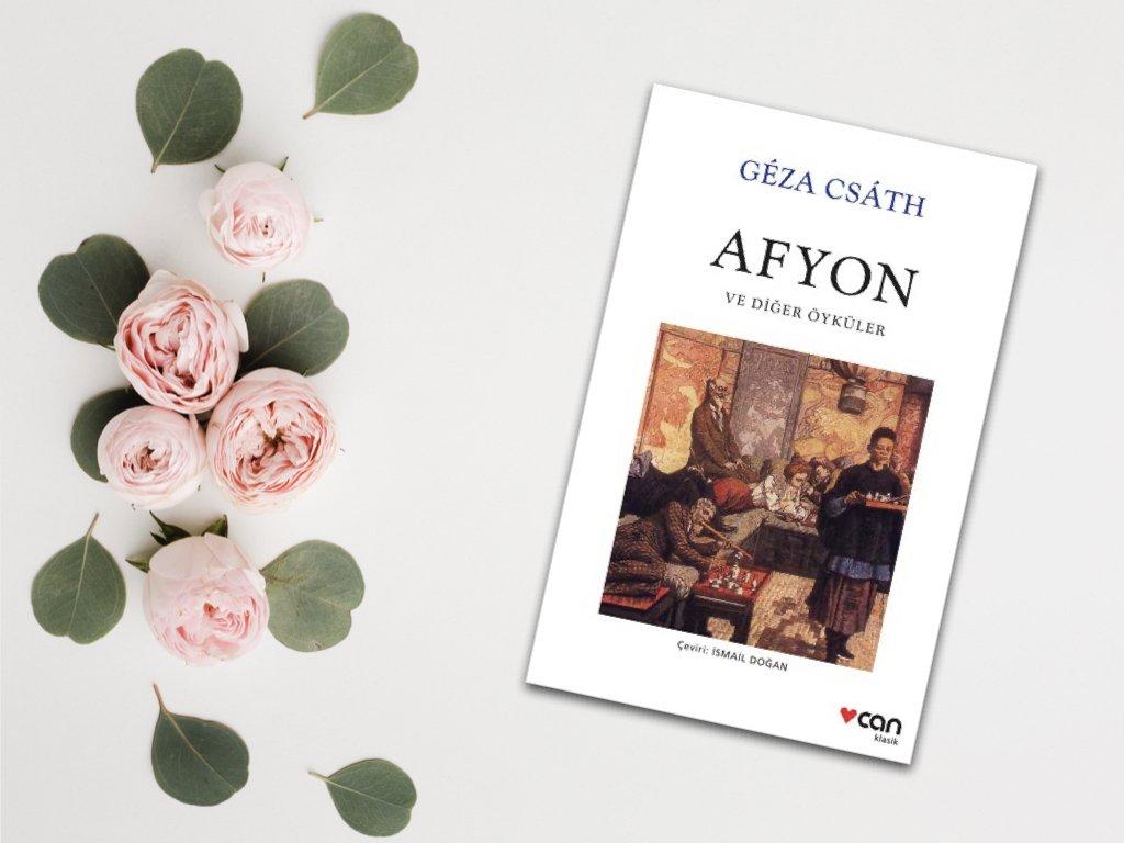 Afyon ve Diğer Öyküler – Geza Csath