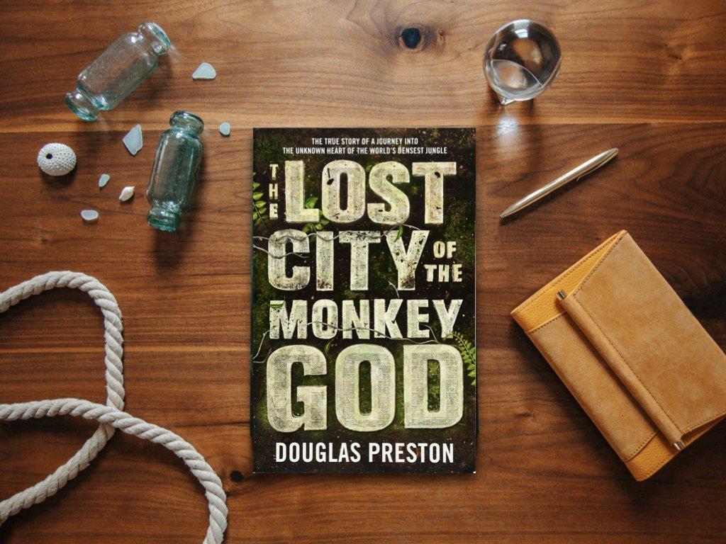 The Lost City of the Monkey God, Douglas Preston