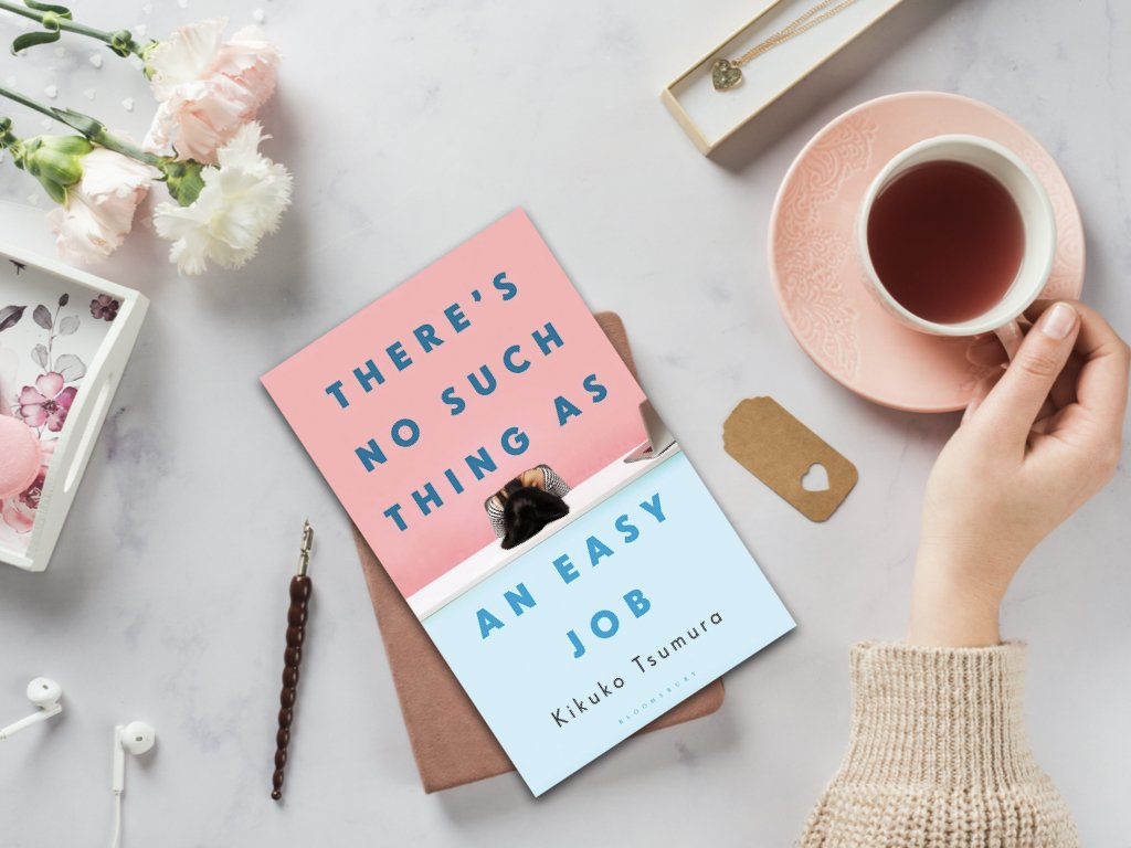 There's No Such Thing as an Easy Job - Kikuko Tsumura