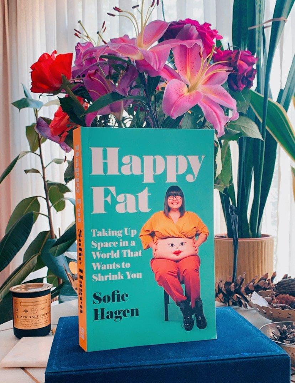 Happy Fat - Sofie Hagen, Şişmansanız ya da Şişman Hissediyorsanız Okuyun!