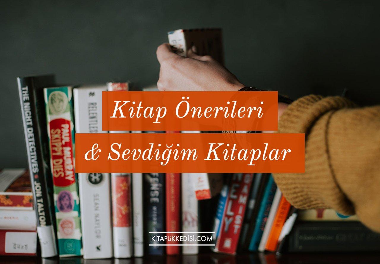 Kitap Önerileri & Sevdiğim Kitaplar