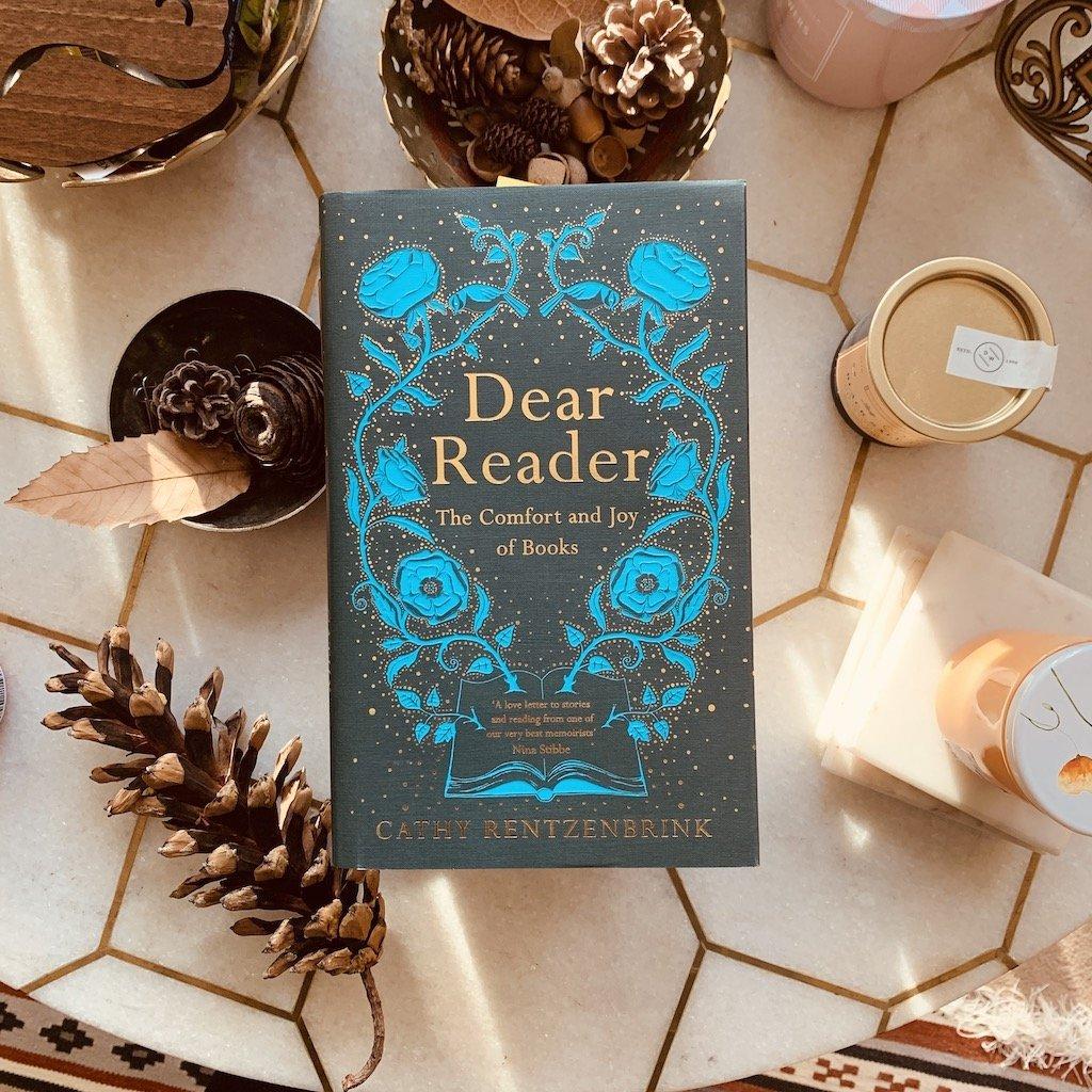 Dear Reader The Comfort and Joy of Books – Cathy Rentzenbrink