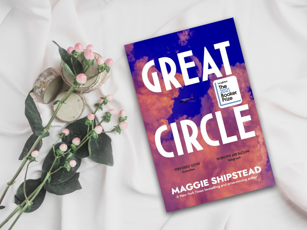 Great Circle – Maggie Shipstead